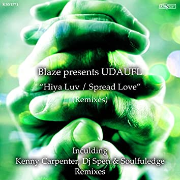 Hiya Luv / Spread Love (Remixes)