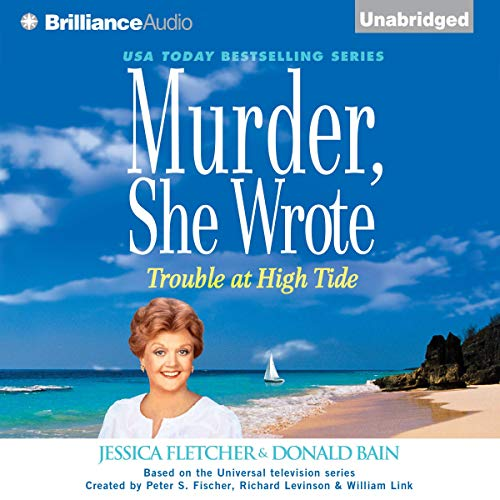 Murder, She Wrote: Trouble at High Tide audiobook cover art