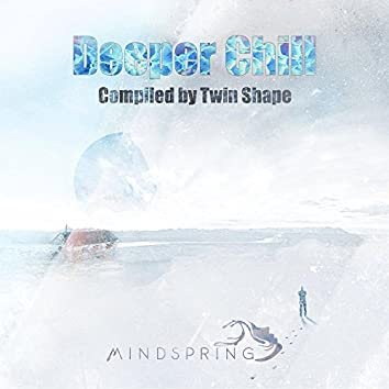 Deeper Chill: Compiled by Twin Shape