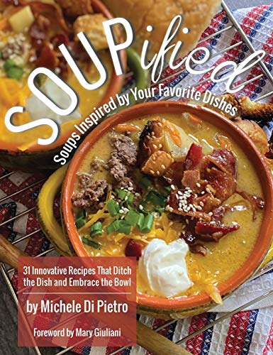 Compare Textbook Prices for SOUPified: Soups Inspired by Your Favorite Dishes - 31 Innovative Recipes That Ditch the Dish and Embrace the Bowl  ISBN 9781087920184 by Michele Di Pietro