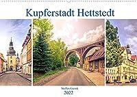 Kupferstadt Hettstedt (Wandkalender 2022 DIN A2 quer): Kupferstadt Hettstedt, eine Stadt zwischen Bergbau und Tradition. (Monatskalender, 14 Seiten )
