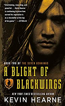 A Blight of Blackwings (The Seven Kennings Book 2) by [Kevin Hearne]
