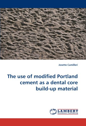 The use of modified Portland cement as a dental core build-up material