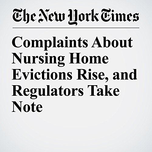 Complaints About Nursing Home Evictions Rise, and Regulators Take Note audiobook cover art