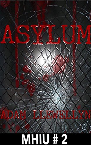 Book: Asylum (MHIU Book 2) by Adam Llewellyn