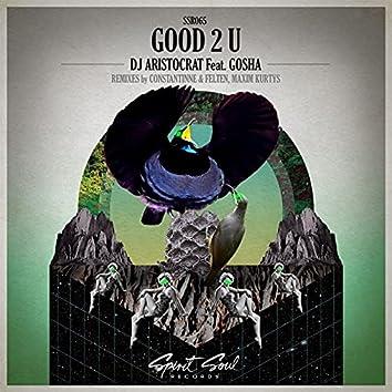Good 2 U