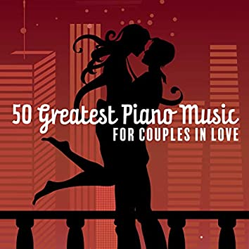 50 Greatest Piano Music for Couples in Love: Romantic Piano Bar, Instrumental Songs for Night Date