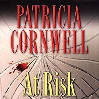 At Risk                   By:                                                                                                                                 Patricia Cornwell                               Narrated by:                                                                                                                                 Kate Reading                      Length: 4 hrs and 18 mins     412 ratings     Overall 3.3