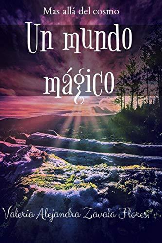 Un mundo mágico de Valeria Alejandra Zavala Flores