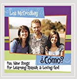 ¿Cómo? Fun, New Songs for Learning Spanish and Loving God