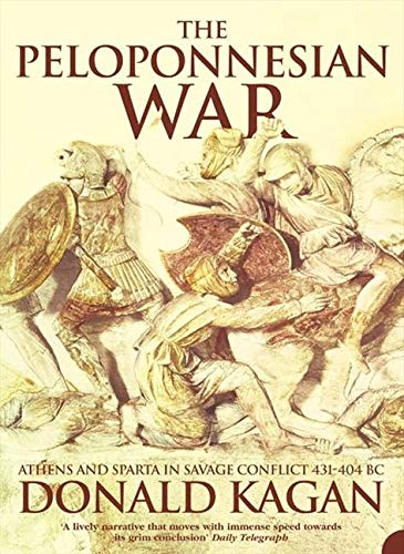 The Peloponnesian War: Athens and Sparta in Savage Conflict 431–404 BC