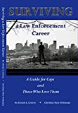 Surviving a Law Enforcement Career: A Guide for Cops and Those Who Love Them