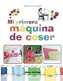 Mi primera máquina de coser - Aprende a coser: niños (Spanish Edition)