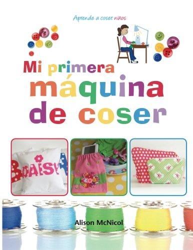 Mi primera máquina de coser - Aprende a coser: niños