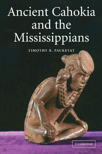 Ancient Cahokia and the Mississippians (Case Studies in Early Societies)