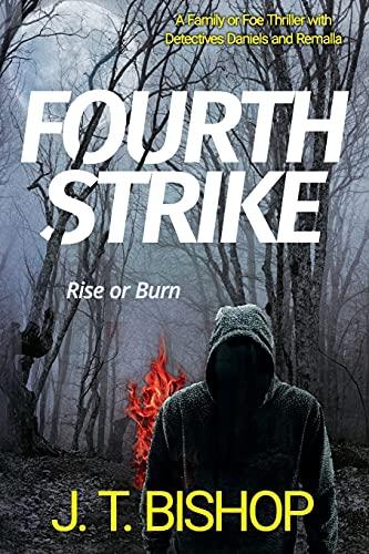 Fourth Strike: A Novel of Suspense: 4 (Detectives Daniels and Remalla - The Family or Foe Saga)