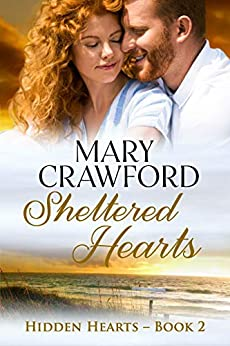 Sheltered Hearts (Hidden Hearts Book 2) by [Mary Crawford]