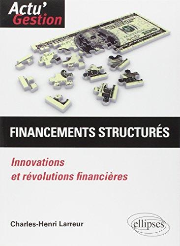 Financements Structurés Innovations et Révolutions Financières