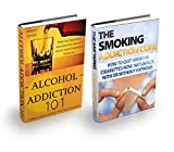 Addiction: Bundle Box - Alcohol and Smoking Addictions (2 FOR 1 SPECIAL OFFER) - Drinking Abuse Treatment and Tobacco Addiction Cure (Binge Drinking and ... - Addictions explained for Beginners)