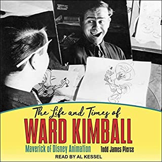 The Life and Times of Ward Kimball     Maverick of Disney Animation              Written by:                                                                                                                                 Todd James Pierce                               Narrated by:                                                                                                                                 Al Kessel                      Length: 13 hrs and 22 mins     Not rated yet     Overall 0.0