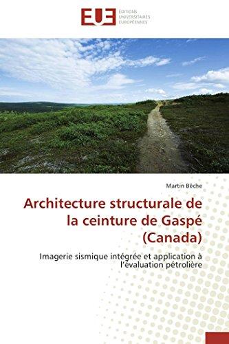 Architecture structurale de la ceinture de Gaspé (Canada): Imagerie sismique intégrée et application à l'évaluation pétrolière (Omn.Univ.Europ.)