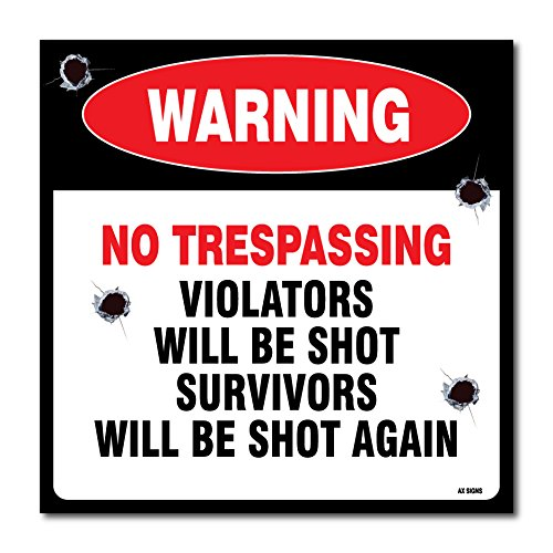 "4 Pack - Warning: No Trespassing - Violators Will Be Shot, Survivors Will Be Shot Again Sign, 4-Pack, Self Adhesive "" 5½ X 5½"" 4 Mil Vinyl Decal, Indoor & Outdoor Use, UV Protected & Waterproof, Sleek"