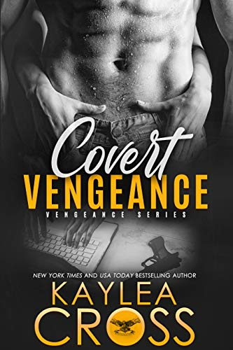 Covert Vengeance (Vengeance Series Book 2) by [Kaylea Cross]