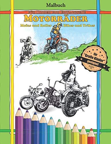 Malbuch für Kinder und Erwachsene: Motorräder: Mofas und Roller, Bikes und Trikes (Ausmalbücher Fahrzeuge)