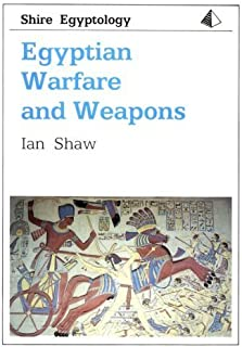 Egyptian Warfare and Weapons (Shire Egyptology) by Ian Shaw (1999-03-03)