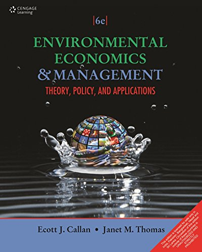 Compare Textbook Prices for Environmental Economics and Management: Theory, Policy and Applications 6 Edition ISBN 1245454542747 by Callan