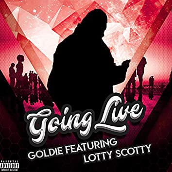 Going Live (feat. Goldie)