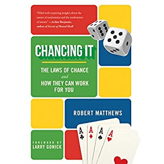Chancing It     The Laws of Chance and What They Mean for You              Written by:                                                                                                                                 Robert Matthews                               Narrated by:                                                                                                                                 Jeff Cummings                      Length: 9 hrs and 55 mins     Not rated yet     Overall 0.0