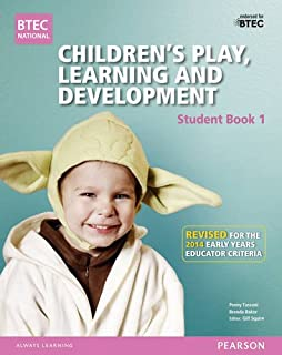 BTEC Level 3 National Children's Play, Learning & Development Student Book 1 (Early Years Educator): Revised for the Early...