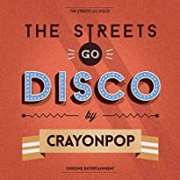 Streets Go Disco by CRAYON POP