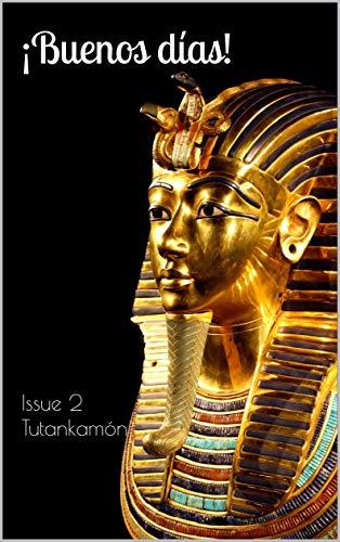 Buenos días! The bilingual magazine for Spanish language learners: Issue 2 Tutankamón (Tutankhamun) (English Edition) eBook: Bilingual, Cambridge: Amazon.es: Tienda Kindle