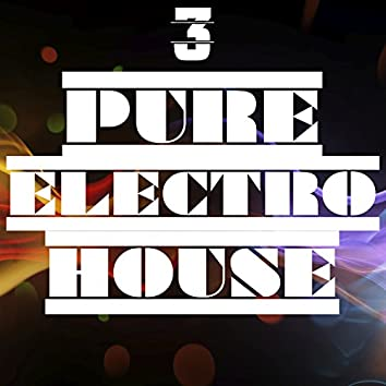 Pure Electro House, Vol. 3
