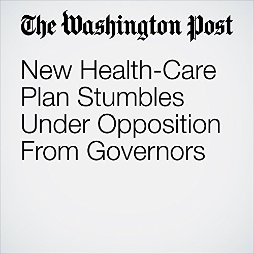 New Health-Care Plan Stumbles Under Opposition From Governors copertina