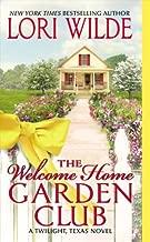 The Welcome Home Garden Club: A Twilight, Texas Novel