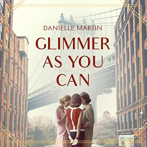 Glimmer as You Can Audiobook By Danielle Martin cover art
