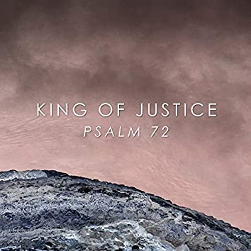 King of Justice (Psalm 72)