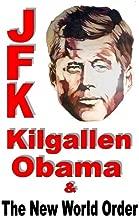 JFK Kilgallen Obama & the New World Order