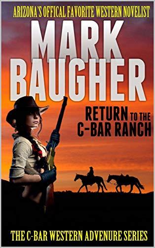 "C-Bar: Return To The C-Bar Ranch: Books One, Two, Three, Four, Five, Six And Seven In The ""C-Bar: Western Adventure Series"" by [Mark Baugher, Robert Hanlon, David Watts, C. Wayne Winkle, Jim Burnett, William H. Joiner Jr.]"