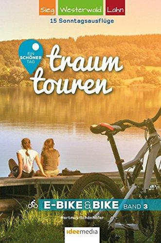 Traumtouren E-Bike & Bike Band 3: Ein schöner Tag - 15 Sonntagstouren mit E-Bike & Bike. Band 3: Sieg, Westerwald, Lahn (traumtouren E-Bike&Bike / Radführer von ideemedia)