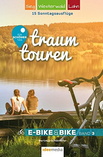Traumtouren E-Bike & Bike Band 3: Ein schöner Tag - 15 Sonntagstouren mit E-Bike & Bike. Band 3: Sieg, Westerwald, Lahn: Ein schöner Tag - 15 ... E-Bike&Bike / Radführer von ideemedia)