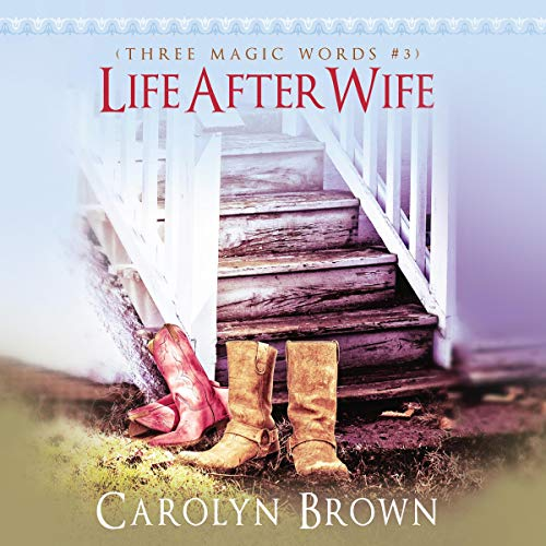 Life After Wife Audiobook By Carolyn Brown cover art