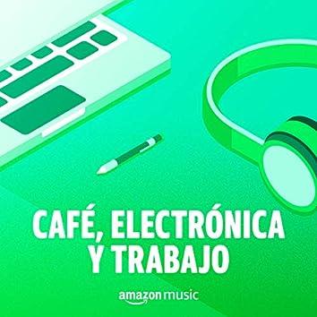 Café, Electrónica y Trabajo