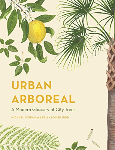 Urban Arboreal: A Modern Glossary of City Trees (English Edition)