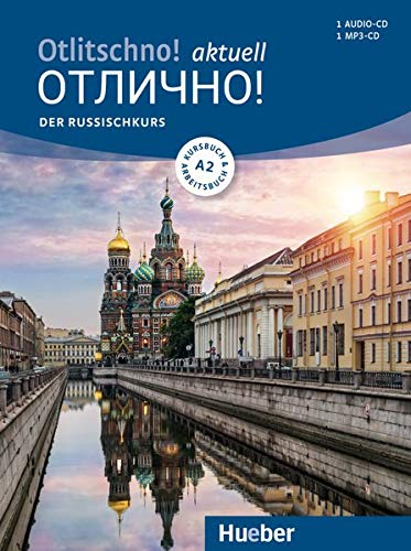 Otlitschno! aktuell A2: Der Russischkurs / Kurs- und Arbeitsbuch mit 2 Audio-CDs