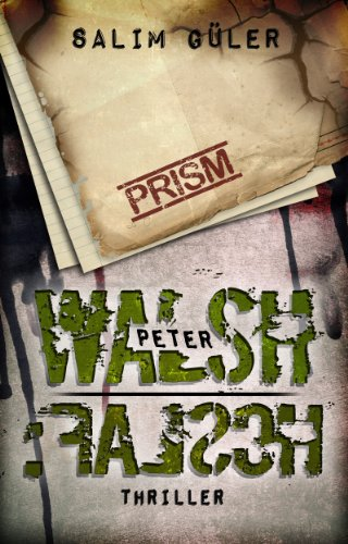 Peter Walsh :FALSCH, Teil 2 - Thriller