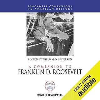 A Companion to Franklin D. Roosevelt                   Di:                                                                                                                                 William D. Pederson                               Letto da:                                                                                                                                 David Baker                      Durata:  28 ore e 30 min     Non sono ancora presenti recensioni clienti     Totali 0,0